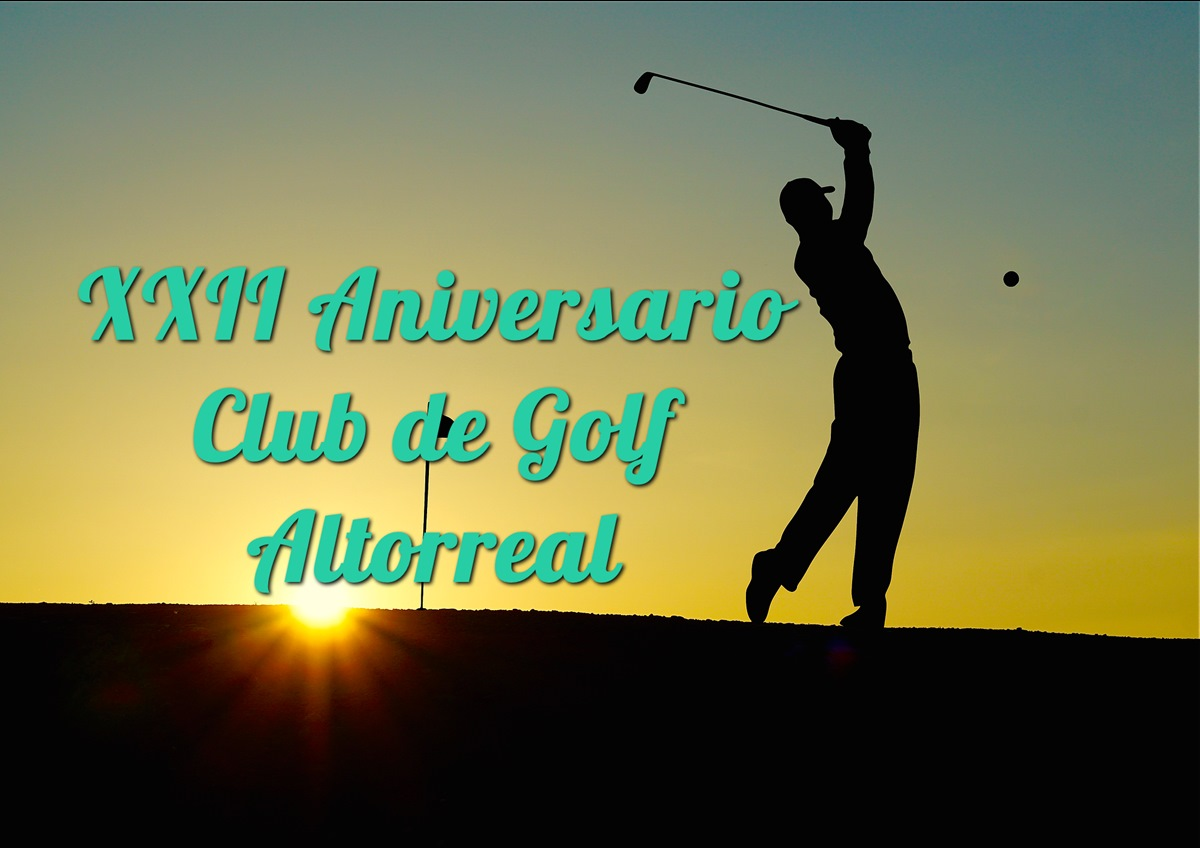 XXII Aniversario Club de Golf Altorreal