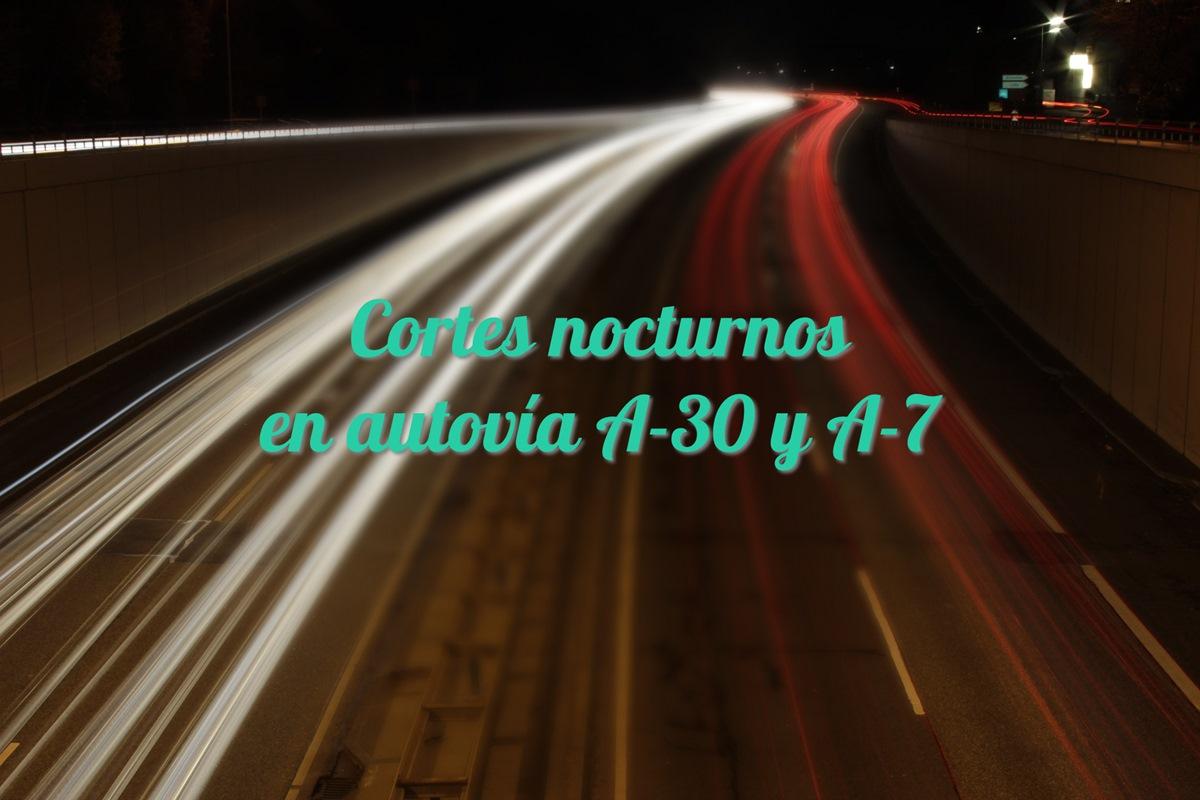 Cortes nocturnos en Autovía A-30 y A-7