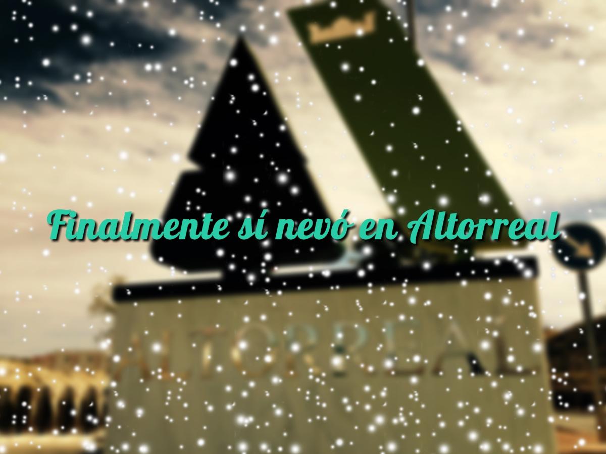 Finalmente sí nevó en Altorreal