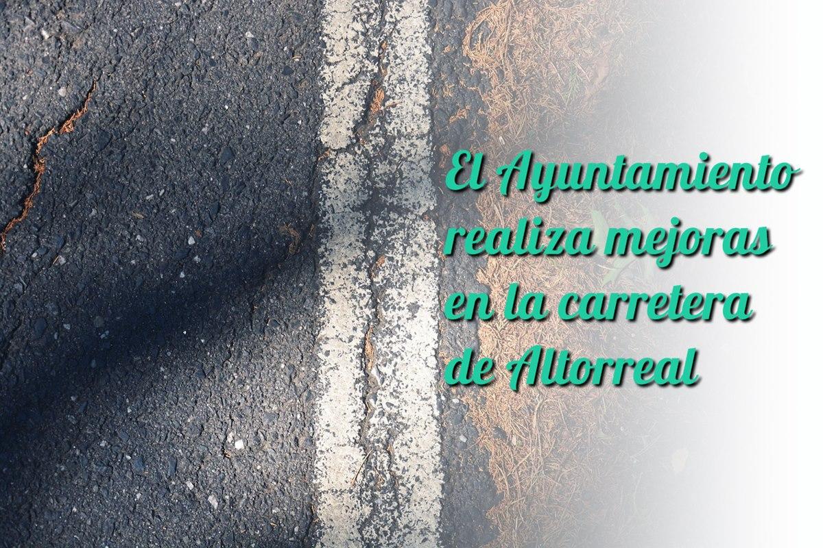 El Ayuntamiento realiza mejoras en la carretera de Altorreal